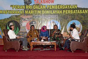 "Talkshow ""Peran RRI Dalam Pemberdayaan Masyarakat Maritim diwilayah Perbatasan"""