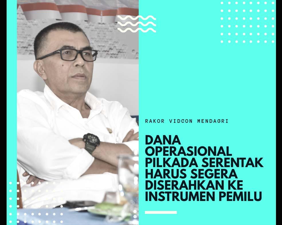 Rakor Vidcon, Mendagri : Dana Operasional Pilkada Serentak Harus Segera Diserahkan ke Instrumen Pemilu