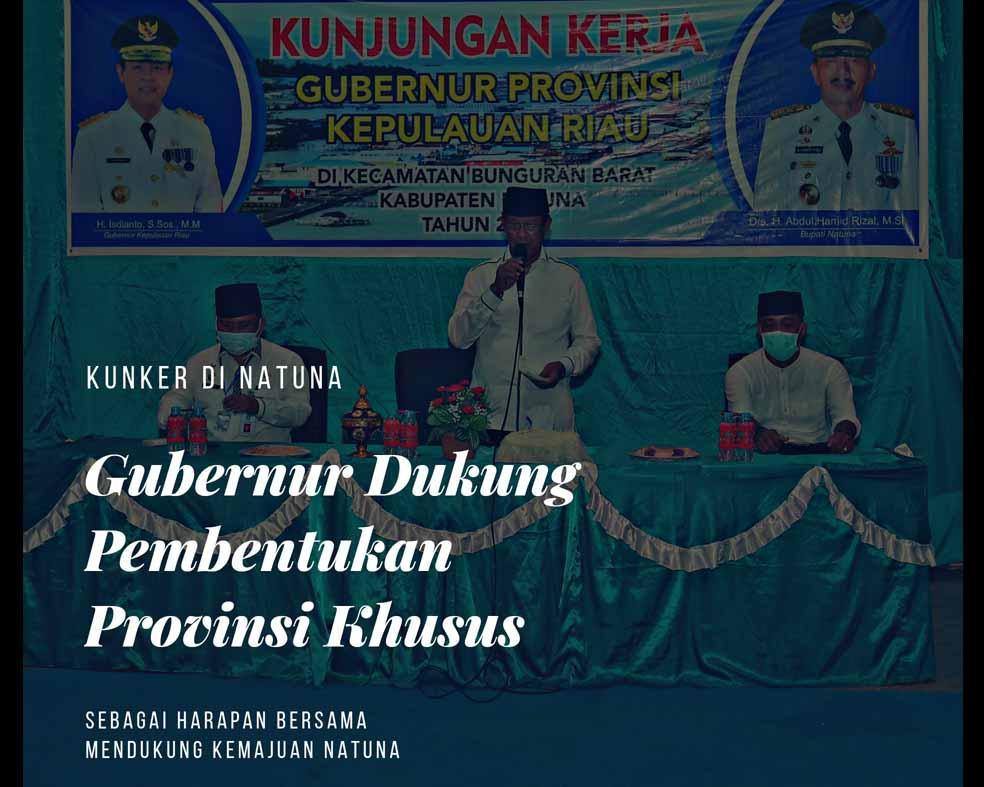 Kunker di Natuna, Gubernur Dukung Pembentukan Provinsi Khusus